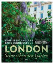 London seine schoensten Gaerten von Victoria Summerley